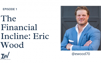 The Financial Incline: Eric Wood