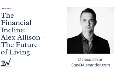 The Financial Incline: Alex Allison – The Future of Living