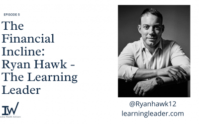 The Financial Incline: Ryan Hawk – The Learning Leader