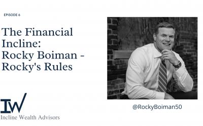 The Financial Incline: Rocky Boiman – Rocky's Rules